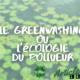 Article : Le greenwashing, ou l'écologie du pollueur