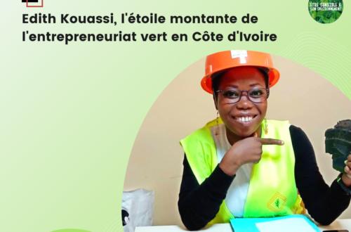 Article : Edith Kouassi, l'étoile montante de l'entrepreneuriat vert en Côte d'Ivoire
